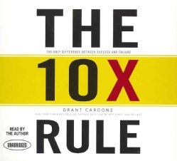 The 10X Rule: The Only Difference Between Success and Failure (CD-Audio)