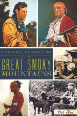 Colorful Characters of the Great Smoky Mountains (Paperback)
