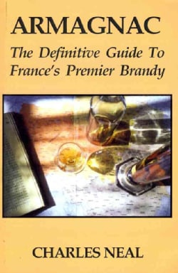 Armagnac: The Definitve Guide to France's Premier Brandy (Paperback)