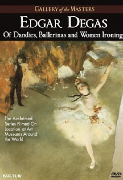 Edgar Degas: Of Dandies, Ballerinas and Women Ironing (DVD)
