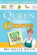 Queen of Common Cents: Over 1001 Tips and Facts to Save Time and Money (Paperback)
