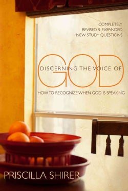Discerning the Voice of God: How to Recognize When God Is Speaking (Paperback)