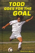 Todd Goes for the Goal (Hardcover)