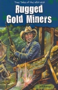 Rugged Gold Miners (Paperback)