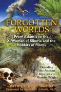Forgotten Worlds: From Atlantis to the X-Woman of Siberia and the Hobbits of Flores (Paperback)