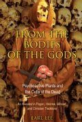 From the Bodies of the Gods: Psychoactive Plants and the Cults of the Dead (Paperback)