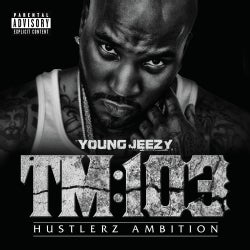 Young Jeezy - TM 103 Hustlerz Ambition (Parental Advisory)