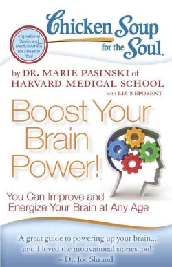Chicken Soup for the Soul Boost Your Brain Power!: You Can Improve and Energize Your Brain at Any Age (Paperback)