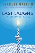 Last Laughs: A Pocketful of Wry for the Aging (Paperback)