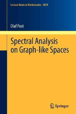 Spectral Analysis on Graph-Like Spaces (Paperback)