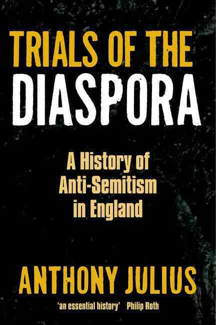 Trials of the Diaspora: A History of Anti-Semitism in England (Paperback)