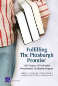 Fulfilling the Pittsburgh Promise: Early Progress of Pittsburgh's Postsecondary Scholarship Program (Paperback)