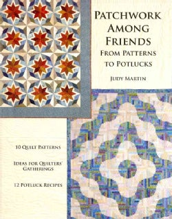 Patchwork Among Friends: From Patterns to Potlucks (Paperback)