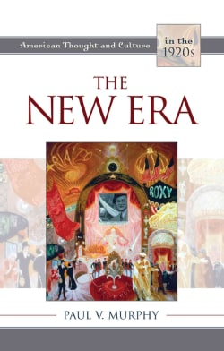 The New Era: American Thought and Culture in the 1920s (Hardcover)