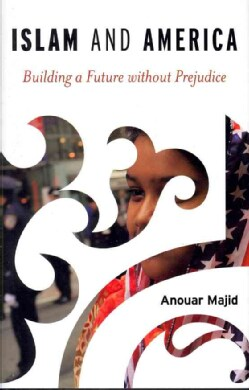 Islam and America: Building a Future without Prejudice (Hardcover)
