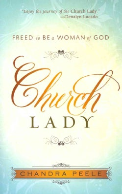 Church Lady: Freed to Be a Woman of God (Paperback)