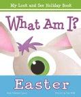 What Am I? Easter (Hardcover)
