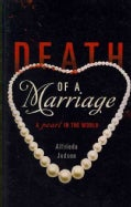 Death of a Marriage: A Pearl in the World (Paperback)