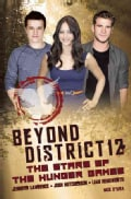 Beyond District 12: The Stars of the Hunger Games (Paperback)