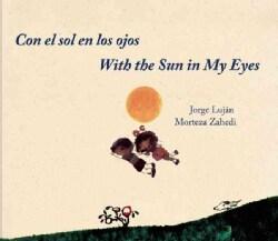 Con el sol en los ojos / With the Sun in My Eyes (Hardcover)