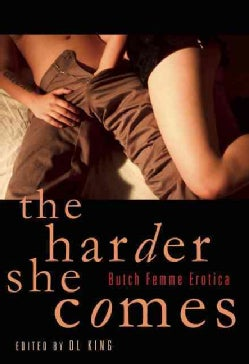 The Harder She Comes: Butch/ Femme Erotica (Paperback)