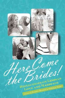 Here Come the Brides!: Reflections on Lesbian Love and Marriage (Paperback)