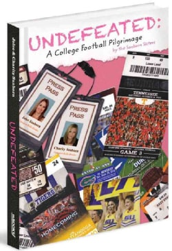 Undefeated: A College Football Pilgrimage (Hardcover)