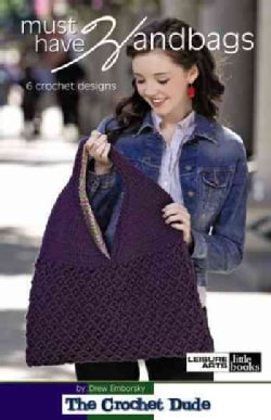 Must Have Handbags: 6 Crochet Designs (Paperback)