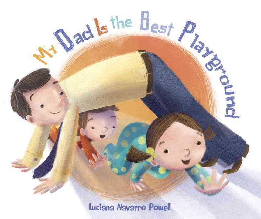 My Dad Is The Best Playground (Board book)