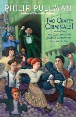 Two Crafty Criminals!: And How They Were Captured by the Daring Detectives of the New Cut Gang (Hardcover)
