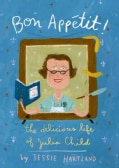 Bon Appetit!: The Delicious Life of Julia Child (Hardcover)