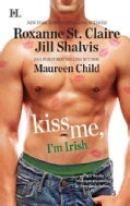 Kiss Me, I'm Irish: The Sins of His Past / Tangling with Ty / Whatever Reillly Wants... (Paperback)