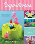 Sugarlicious: 51 Cute and Clever Treats for Every Occasion (Paperback)