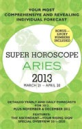 Super Horoscope Aries 2013: March 21 - April 20 (Paperback)