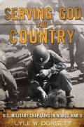 Serving God and Country: U.S. Military Chaplains in World War II (Hardcover)