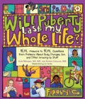 Will Puberty Last My Whole Life? Boys/ Girls: Real Answers to Real Questions from Preteens About Body Changes, Se... (Paperback)
