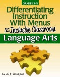 Differentiating Instruction With Menus for the Inclusive Classroom: Language Arts: Lower & On-Level Menus Grades 3-5 (Paperback)