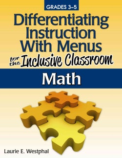 Differentiating Instruction With Menus for the Inclusive Classroom: Math: Lower & On-Level Menus Grades 3-5 (Paperback)