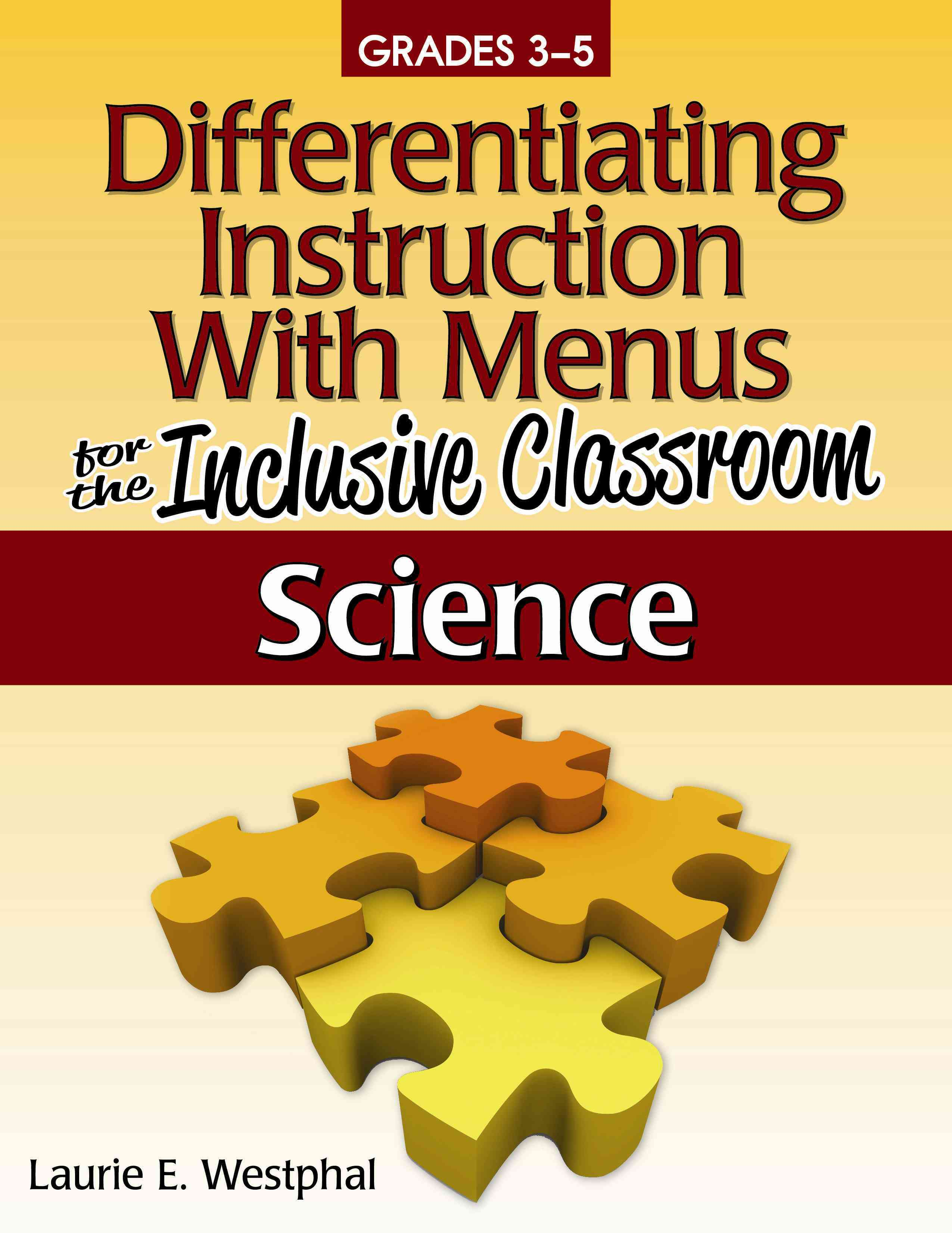 Differentiating Instruction With Menus for the Inclusive Classroom: Science: Lower & On-Level Menus Grades 3-5 (Paperback)