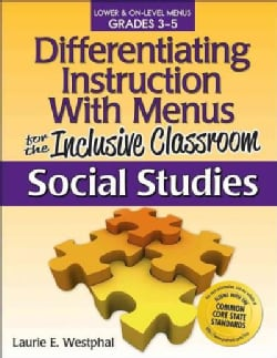 Differentiating Instruction With Menus for the Inclusive Classroom, Grades 3-5: Social Studies (Paperback)