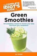 The Complete Idiot's Guide to Green Smoothies (Paperback)