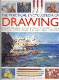 The Practical Encyclopedia of Drawing: Pencils, Pens and Pastels - Observing and Measuring - Perspective - Shadin... (Paperback)
