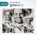 Gene Autry - Playlist: The Very Best of Gene Autry