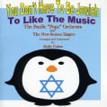 Pacific Pops Orchestra - You Don't Have To Be Jewish To Like The Music