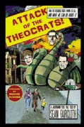 Attack of the Theocrats!: How the Religious Right Harms Us All-- and What We Can Do About It (Hardcover)