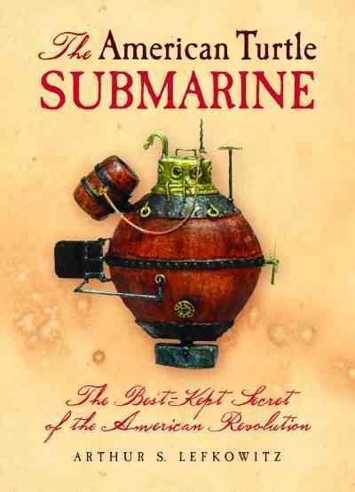 The American Turtle Submarine (Hardcover)