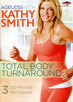 Ageless with Kathy Smith: Total Body Turnaround (DVD)