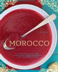 Morocco: A Culinary Journey with Recipes from the Spice-Scented Markets of Marrakech to the Date-Filled Oasis of ... (Hardcover)
