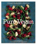 Pure Vegan: 70 Recipes for Beautiful Meals and Clean Living (Paperback)