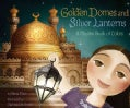 Golden Domes and Silver Lanterns: A Muslim Book of Colors (Hardcover)